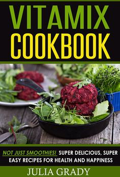 Download the vitamix cookbook by jodi berg pdf ebook kindle the vitamix cookbook not just smoothies super delicious super easy blender recipes for health forumfinder Image collections