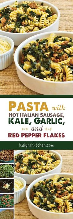 Pasta with Hot Italian Sausage, Kale, Garlic, and Red Pepper Flakes is one of the tastiest things I've made with kale! [found on KalynsKitchen.com] #ItalianSausage #ItalianSausagePasta #ItalianSausageKale