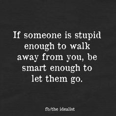 If they walk away, let them go...