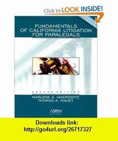 Fundamentals Of California Litigation For Paralegals (9780735546516) Marlene A. Maerowitz, Thomas A. Mauet , ISBN-10: 0735546517  , ISBN-13: 978-0735546516 ,  , tutorials , pdf , ebook , torrent , downloads , rapidshare , filesonic , hotfile , megaupload , fileserve