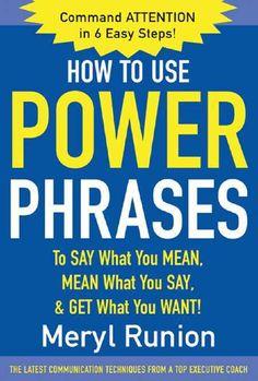 How to Use Power Phrases Meryl Runion McGraw-Hill New York Chicago San Francisco Lisbon London Madrid Mexico City Milan New Delhi San Juan Seoul Singapore Sydney Toronto