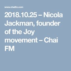 2018.10.25 – Nicola Jackman, founder of the Joy movement – Chai FM
