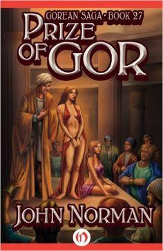 Amazon.com: Prize of Gor (Gorean Saga Book 27) eBook: John Norman: Kindle Store