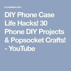DIY Phone Case Life Hacks! 30 Phone DIY Projects & Popsocket Crafts! - YouTube