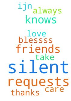 Silent requests for some friends who are in need. ~God - Silent requests for some friends who are in need. God knows and silent requests for me also. again he knows. thanks as always. take care God blessss. IJN, AMEN. with love.  Posted at: https://prayerrequest.com/t/ECz #pray #prayer #request #prayerrequest