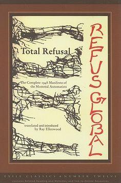 Refus Global Total Refusal the Complete Manifest