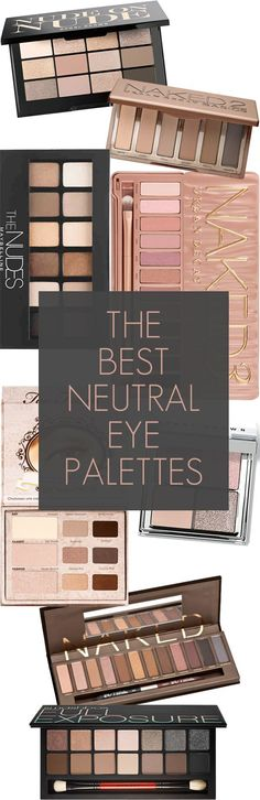 The best neutral eyeshadow palettes - you need at least one of these in your makeup collection!