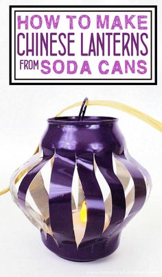 Learn how to make durable Chinese lanterns from soda cans! Paint them any color and fill with LED tea lights. Great upcycle decor for all occasions.