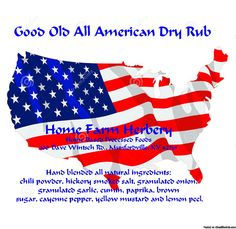 Good Old All American Dry Rub, Order now, FREE shipping    Home Farm Herbery's Good Old All American Dry Rub is a terrific all around spice rub that is great to keep on hand. When using it as a rub we generally recommended 1 tablespoon per pound of meat. Coat the meat and then use your hands to work the spice rub into the meat and once this is done place into a resealable bag (Arlene uses a large zip lock bag) and then refrigerator for at least 2 hours. For best results she recommends you…