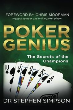 Top 34 best poker books every poker addict must read poker books poker genius the secrets of the champions by dr stephen simpson 100 pp 2016 focuses on attitude motivation and confidence in ones skill memory malvernweather Choice Image