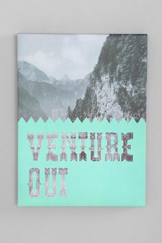 Venture Out Wall Art. i love this. want to find a photo/painting from thrift store and make some art.