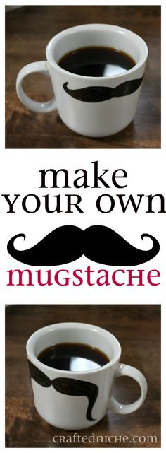 Make your own mustache mug using a porcelain paint marker and mug. Would be cute with glass steins too!