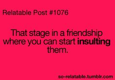 .Psh I am this way with everyone instantaniously.
