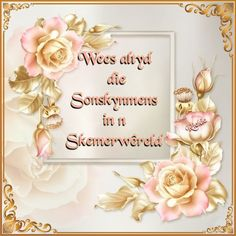 Goeie More, Afrikaans Quotes, Staying Positive, Good Morning Quotes, True Words, Place Card Holders, Creative, Frame, Advice