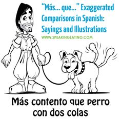 """Más… que…"" Exaggerated Comparisons in Spanish: Sayings and Illustrations 