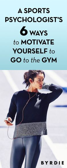 A Sports Psychologist's 6 Ways to Motivate Yourself to Go to the Gym