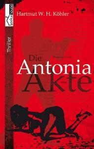 """Leserunde zu """"Die Antonia-Akte"""" von Hartmut W. H. Köhler. Die Bewerbungsphase endet am 25.06.2014."""