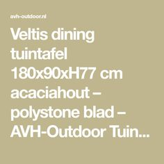 Veltis dining tuintafel 180x90xH77 cm acaciahout – polystone blad – AVH-Outdoor Tuinmeubelen
