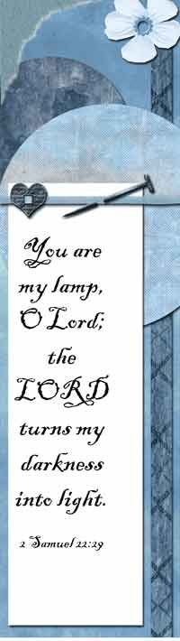 You are my lamp O Lord...  More at http://ibibleverses.christianpost.com/