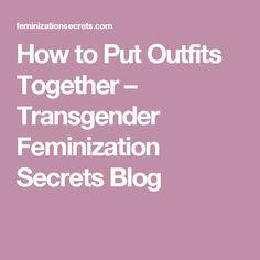 How to Put Outfits Together Transgender Tips, Transgender Community, Transgender People, Putting Outfits Together, Female Transformation, Good Presentation, Feminine Dress, Derp, Fashion Advice
