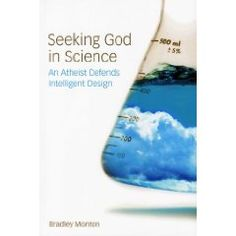 Seeking God in Science: An Athiest Defends Intelligent Design