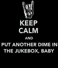 Keep Calm Put dime in the jukebox baby quote keep calm keepcalm rocknroll joan jett jukebox.my bff's favorite! Rock And Roll Quotes, Rock Music Quotes, Song Quotes, I Love Music, Music Is Life, Amazing Music, Pop Music, Keep Calm Quotes, Joan Jett