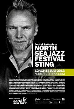 North Sea Jazz 2013 with Sting I need a miracle or a good fairy so I can be there......