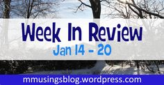 Week In Review January 14-20