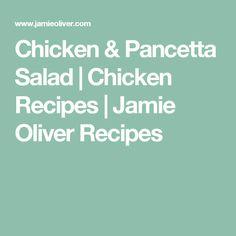 Chicken & Pancetta Salad   Chicken Recipes   Jamie Oliver Recipes