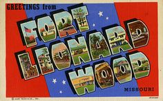 Greetings from Fort Leonard Wood, Missouri - Large Letter Postcard by Shook Photos, via Flickr