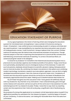 your sample statement of purpose education should be an essay about your previous history future goals and the motivation factor behind pursuing the statement of purpose essay examples