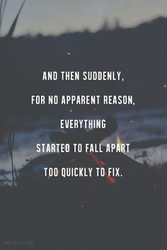 everything starts to fall apart...