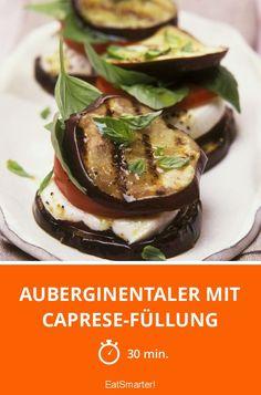 Auberginentaler mit Caprese-Füllung - smarter - Zeit: 30 Min. | eatsmarter.de