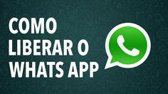 COMO LIBERAR O WHATSAPP NO IPHONE E ANDROID