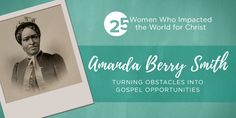 Amanda Berry Smith's testimony prompts us to ask: Am I wholly satisfied with who God created me to be? Am I able to see outward obstacles as an opportunity for sanctification?