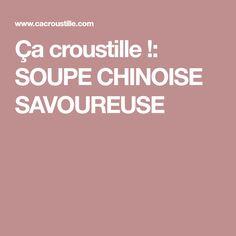 Ça croustille !: SOUPE CHINOISE SAVOUREUSE