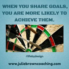It is almost the new year... Have you thought about your goals yet? I am planning and going after goals all year long, BUT I do love the fun energy the start of the year brings. I tend to think bigger and see the possibilities of the new year. Did you know that when you share your goals you are more likely to achieve them? What is one of your goals?      www.juliebrowncoaching.com