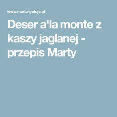 Deser a'la monte z kaszy jaglanej - przepis Marty