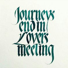 Journeys end in lovers meeting . From a beautiful calligraphy work by @sachinspiration __ Featured by @thedailytype #thedailytype Learning stuffs via: www.learntype.today __ by thedailytype