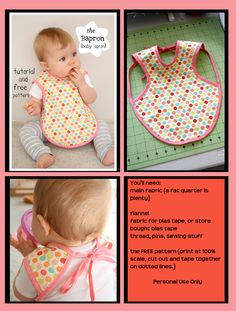 "Bapron - ""baby apron"". This bib is really cool! It provides a ton of coverage in the front, much like an adult apron, and ties in back with bias tape! It's easy to make-whip one out in less than 1/2 hour. This website has the pattern.  It is for personal use only."