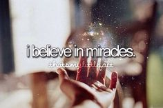I believe in miracles! I've seen them happen in my own life, and I know God loves me!