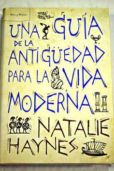 Una guía de la Antigüedad para la vida moderna / Natalie Haynes http://fama.us.es/record=b2392638~S5*spi