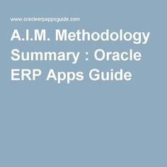A.I.M. Methodology Summary : Oracle ERP Apps Guide