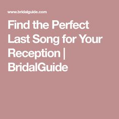 Find the Perfect Last Song for Your Reception | BridalGuide