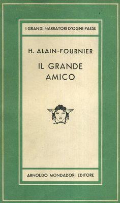 Le Grand Meaulnes (Il grande Meulnes/Il grande amico) - H.Alain - Fournier - 1913