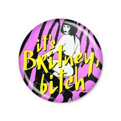 It's Britney, Bitch! /  Button modelo americano com 4,5cm de diâmetro. Imagem/foto impresa em papel fotográfico protegida por papel filme transparente. Acompanha alfinete traseiro.