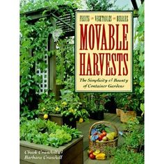 Movable Harvests: The Simplicity & Bounty of Container Gardens (Paperback) #organic food #organic #food