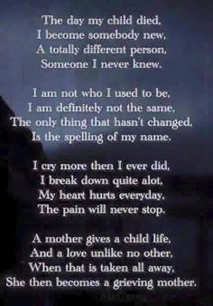 I will always be proud of you . I will always be proud to call me your mother.. I will never be the same as when you were alive..before you caused your death and left me... But I will always remember the wonderful son --my son..Joshua
