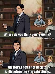 You better call Kenny Loggins, because you're in the danger zone. Archer Tv Show, Archer Fx, Spy Shows, Great Tv Shows, Archer Funny, Archer Quotes, Sterling Archer, Funny Memes, Hilarious