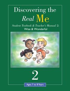 Discovering the Real Me: Student Textbook & Teacher's Manual 2: Wise and Wonderful by Richie http://www.amazon.com/dp/1930549393/ref=cm_sw_r_pi_dp_UX98tb108WNGB